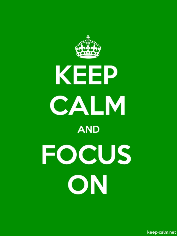 KEEP CALM AND FOCUS ON - white/green - Default (600x800)