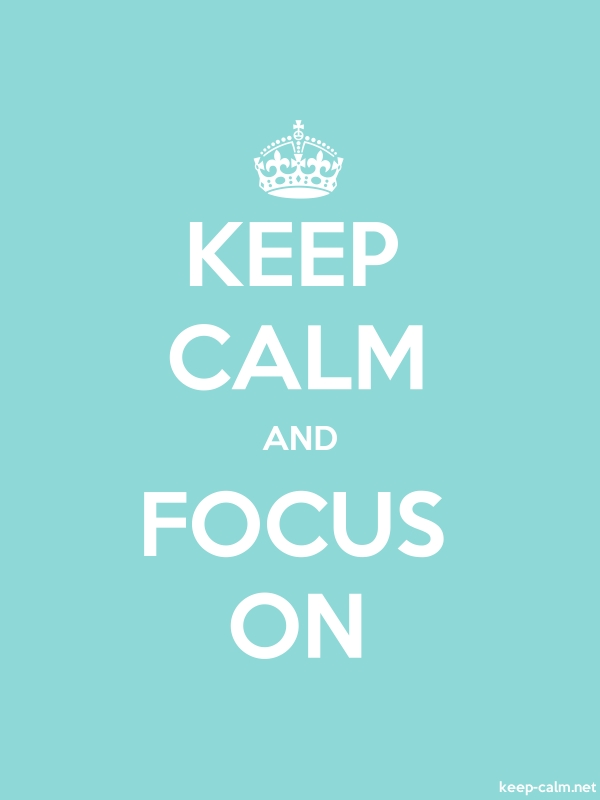 KEEP CALM AND FOCUS ON - white/lightblue - Default (600x800)