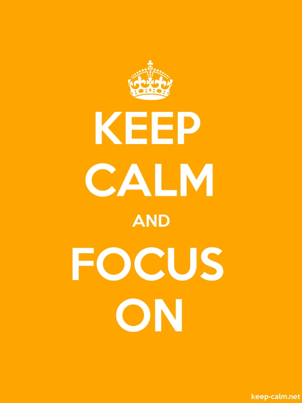 KEEP CALM AND FOCUS ON - white/orange - Default (600x800)