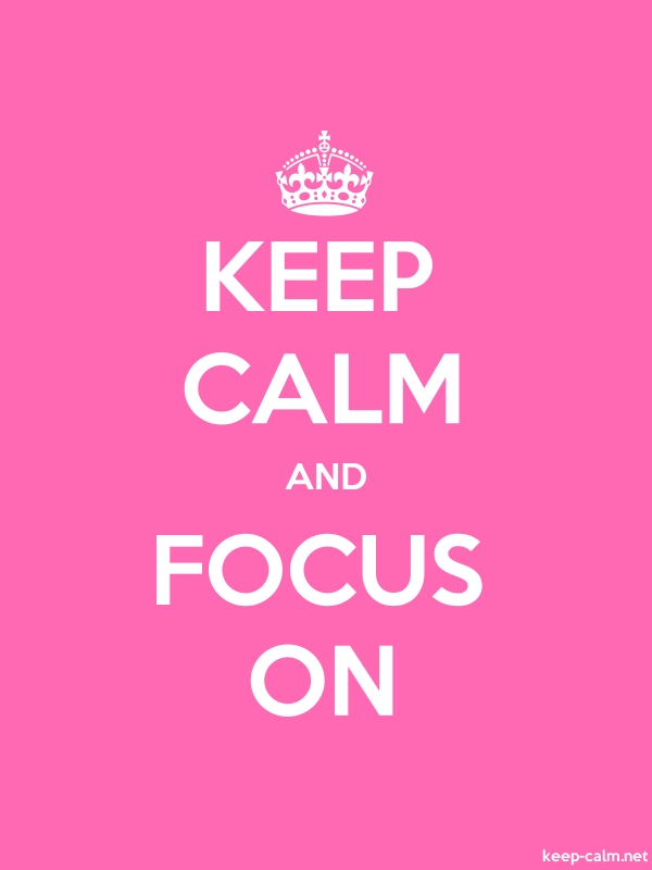 KEEP CALM AND FOCUS ON - white/pink - Default (600x800)