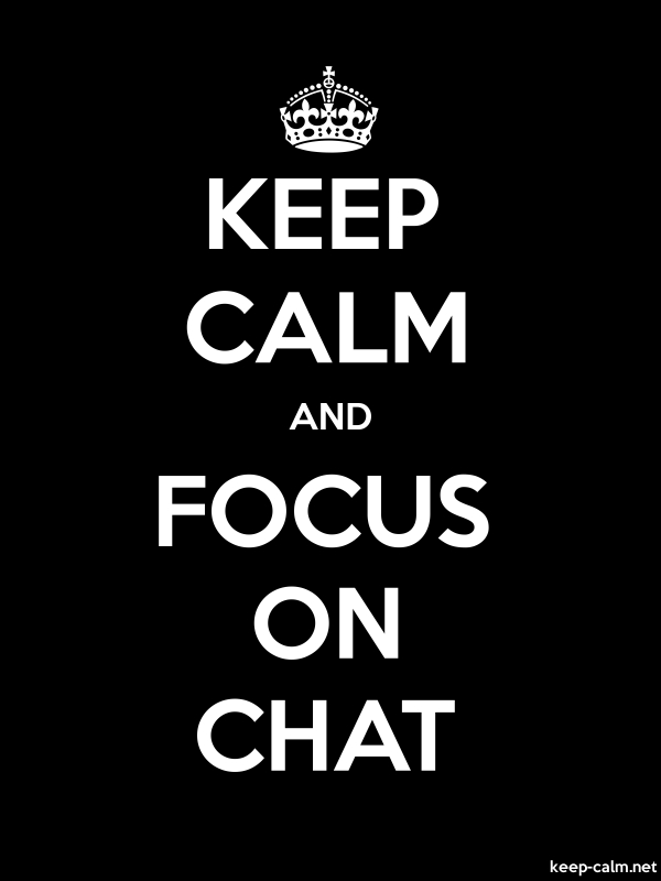 KEEP CALM AND FOCUS ON CHAT - white/black - Default (600x800)