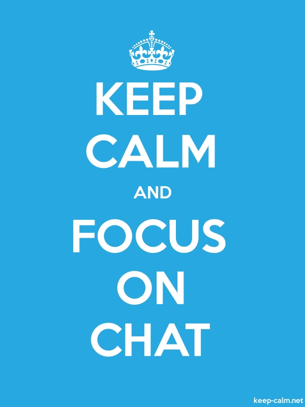 KEEP CALM AND FOCUS ON CHAT - white/blue - Default (600x800)