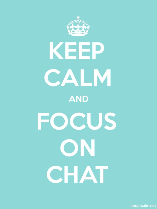 KEEP CALM AND FOCUS ON CHAT - white/lightblue - Default (600x800)