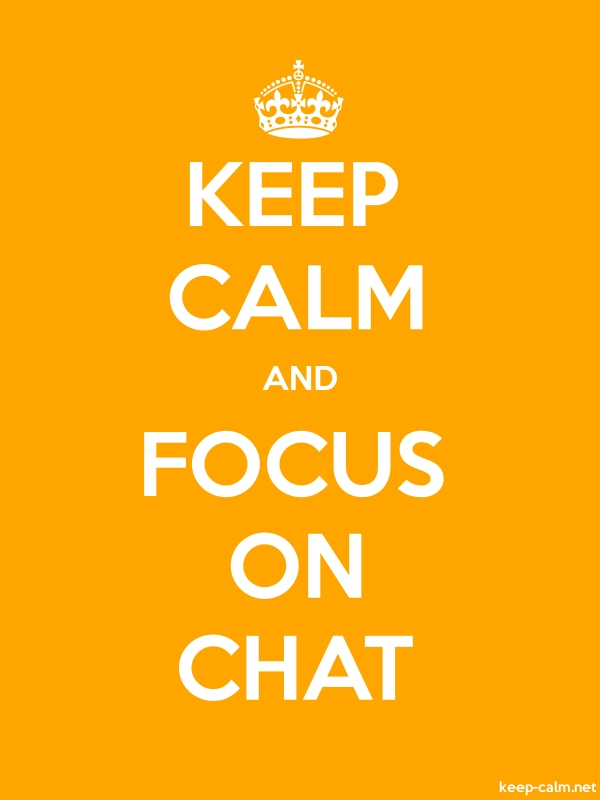 KEEP CALM AND FOCUS ON CHAT - white/orange - Default (600x800)