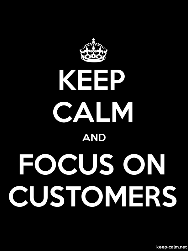 KEEP CALM AND FOCUS ON CUSTOMERS - white/black - Default (600x800)
