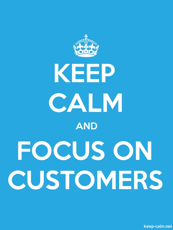 KEEP CALM AND FOCUS ON CUSTOMERS - white/blue - Default (600x800)