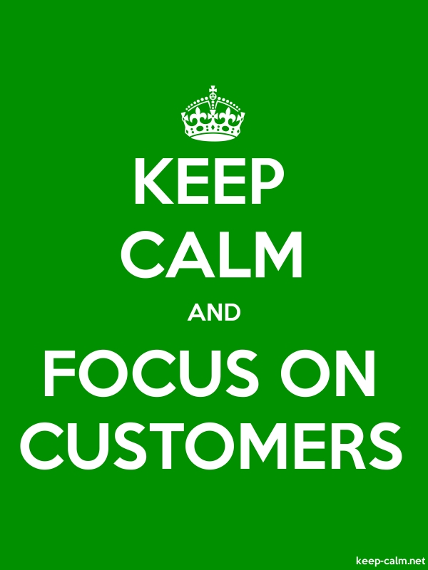 KEEP CALM AND FOCUS ON CUSTOMERS - white/green - Default (600x800)