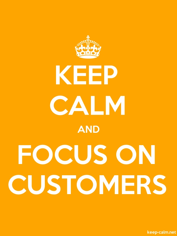 KEEP CALM AND FOCUS ON CUSTOMERS - white/orange - Default (600x800)