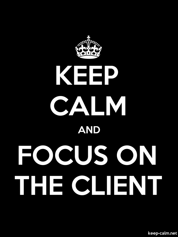 KEEP CALM AND FOCUS ON THE CLIENT - white/black - Default (600x800)