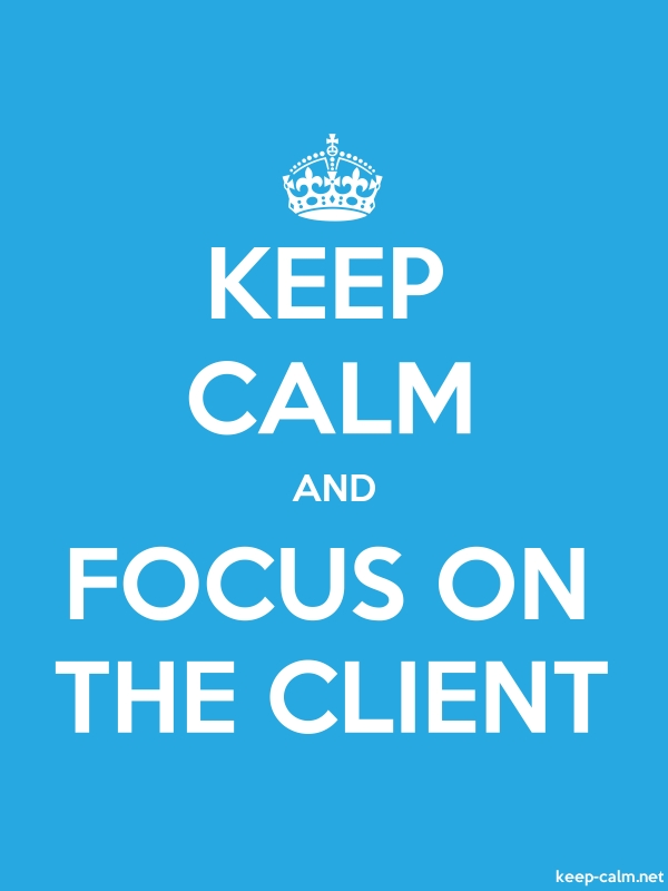 KEEP CALM AND FOCUS ON THE CLIENT - white/blue - Default (600x800)