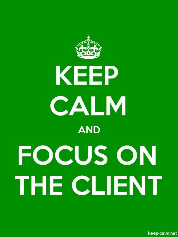 KEEP CALM AND FOCUS ON THE CLIENT - white/green - Default (600x800)