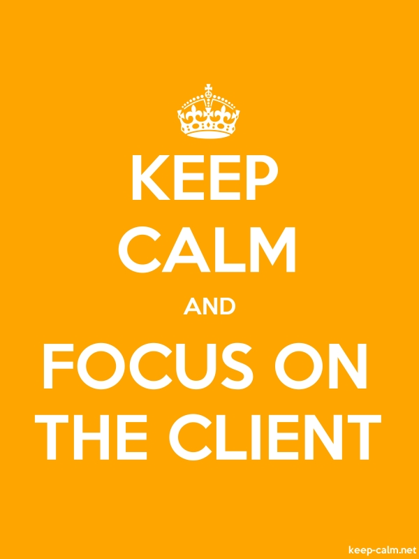 KEEP CALM AND FOCUS ON THE CLIENT - white/orange - Default (600x800)
