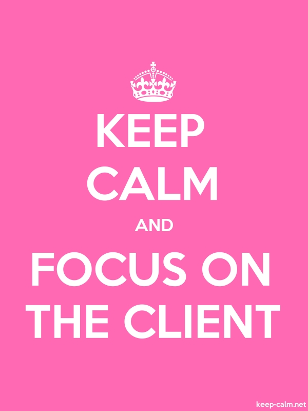 KEEP CALM AND FOCUS ON THE CLIENT - white/pink - Default (600x800)