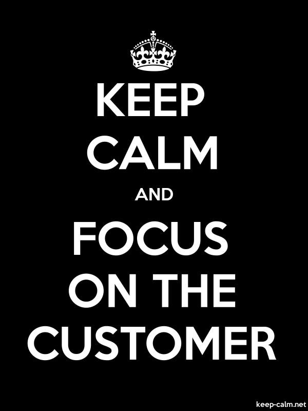 KEEP CALM AND FOCUS ON THE CUSTOMER - white/black - Default (600x800)