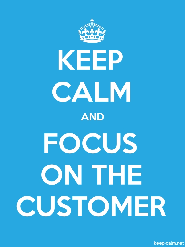 KEEP CALM AND FOCUS ON THE CUSTOMER - white/blue - Default (600x800)