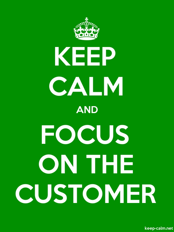KEEP CALM AND FOCUS ON THE CUSTOMER - white/green - Default (600x800)