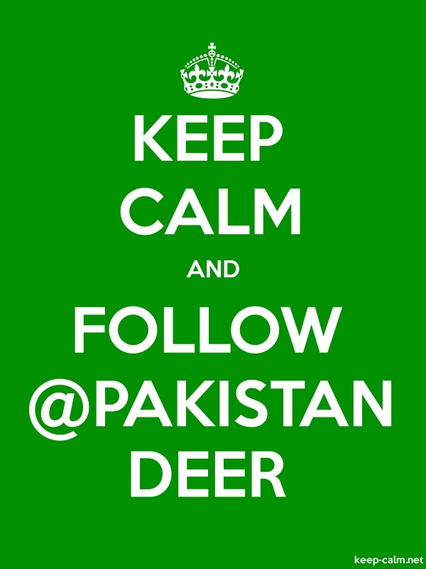 KEEP CALM AND FOLLOW @PAKISTAN DEER - white/green - Default (600x800)