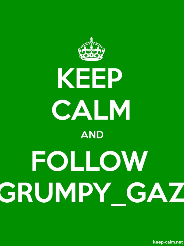 KEEP CALM AND FOLLOW GRUMPY_GAZ - white/green - Default (600x800)