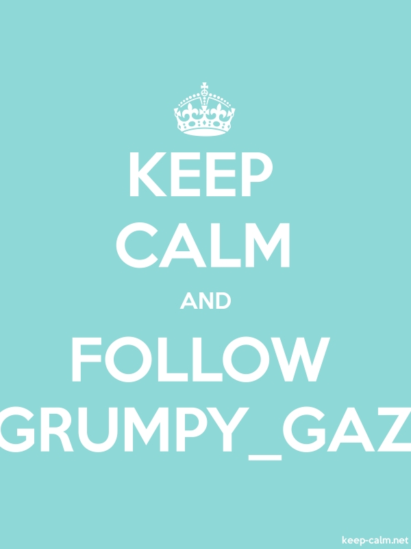 KEEP CALM AND FOLLOW GRUMPY_GAZ - white/lightblue - Default (600x800)