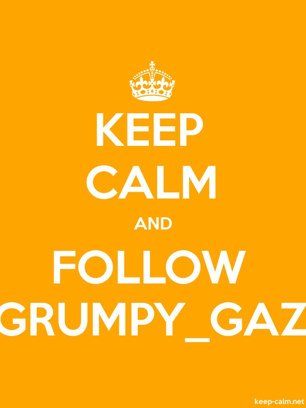 KEEP CALM AND FOLLOW GRUMPY_GAZ - white/orange - Default (600x800)