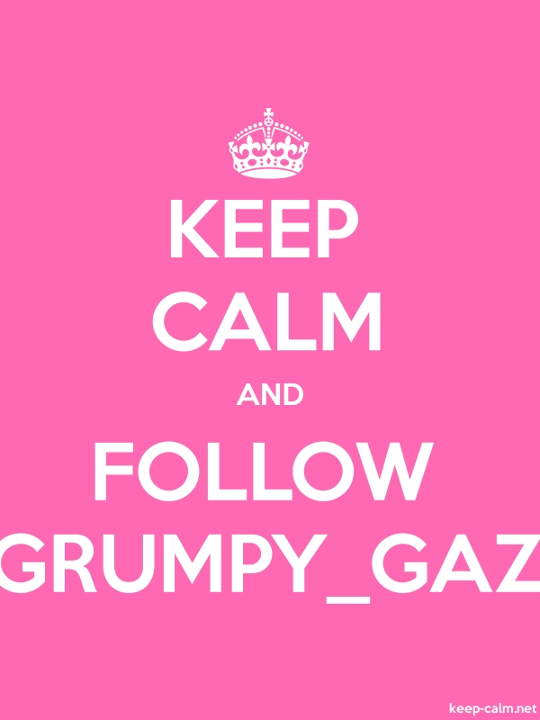 KEEP CALM AND FOLLOW GRUMPY_GAZ - white/pink - Default (600x800)