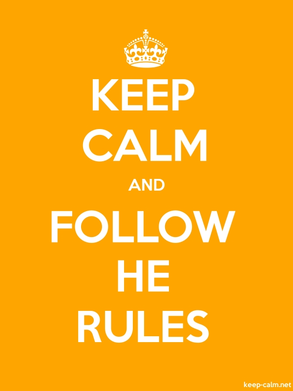 KEEP CALM AND FOLLOW HE RULES - white/orange - Default (600x800)