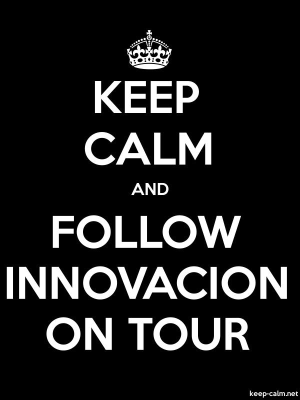 KEEP CALM AND FOLLOW INNOVACION ON TOUR - white/black - Default (600x800)