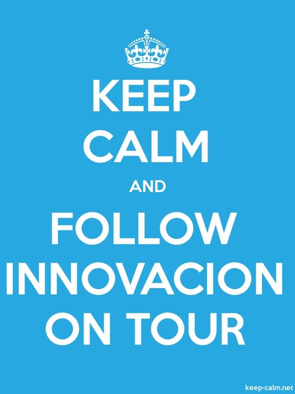 KEEP CALM AND FOLLOW INNOVACION ON TOUR - white/blue - Default (600x800)