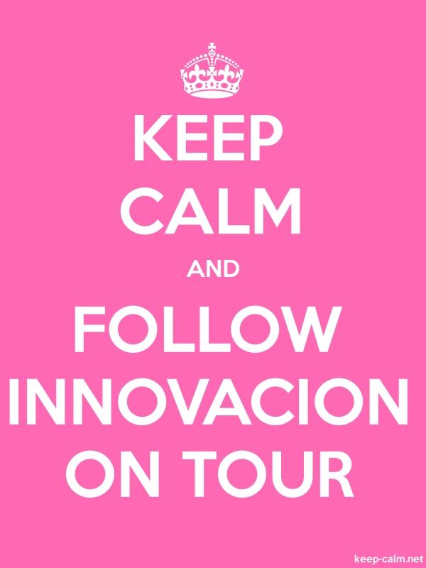 KEEP CALM AND FOLLOW INNOVACION ON TOUR - white/pink - Default (600x800)