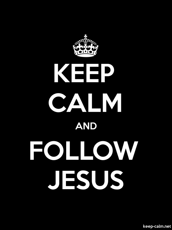 KEEP CALM AND FOLLOW JESUS - white/black - Default (600x800)