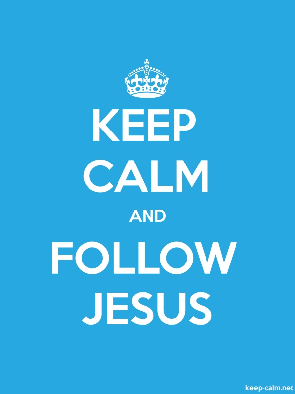 KEEP CALM AND FOLLOW JESUS - white/blue - Default (600x800)
