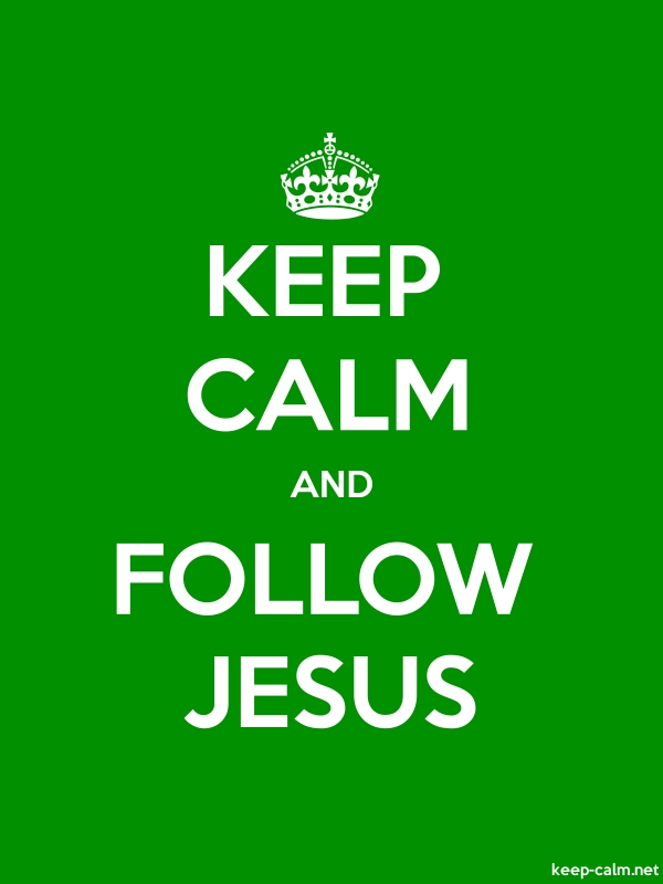 KEEP CALM AND FOLLOW JESUS - white/green - Default (600x800)