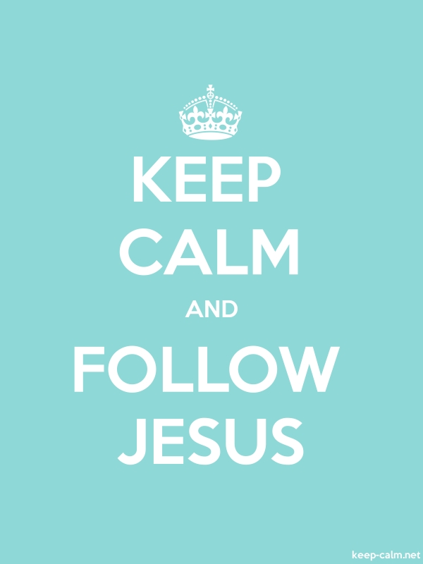 KEEP CALM AND FOLLOW JESUS - white/lightblue - Default (600x800)