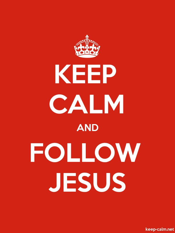 KEEP CALM AND FOLLOW JESUS - white/red - Default (600x800)
