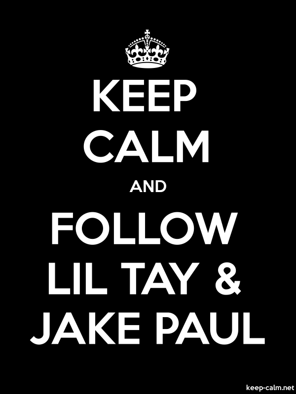 KEEP CALM AND FOLLOW LIL TAY & JAKE PAUL - white/black - Default (600x800)