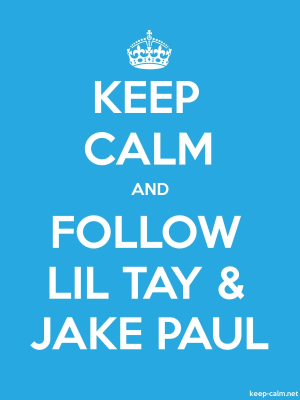KEEP CALM AND FOLLOW LIL TAY & JAKE PAUL - white/blue - Default (600x800)