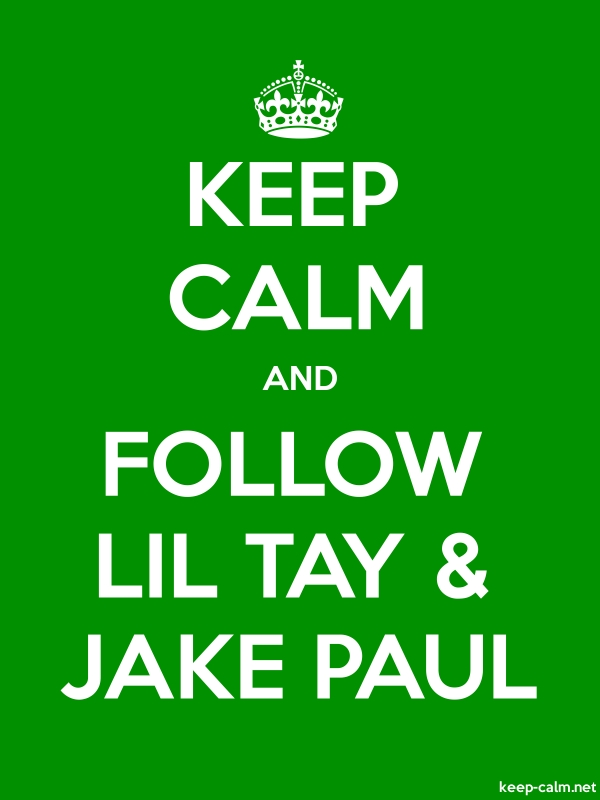 KEEP CALM AND FOLLOW LIL TAY & JAKE PAUL - white/green - Default (600x800)