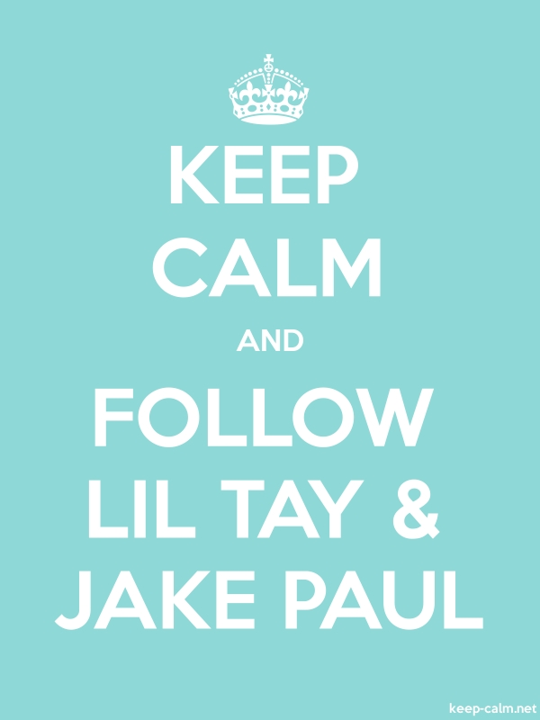 KEEP CALM AND FOLLOW LIL TAY & JAKE PAUL - white/lightblue - Default (600x800)