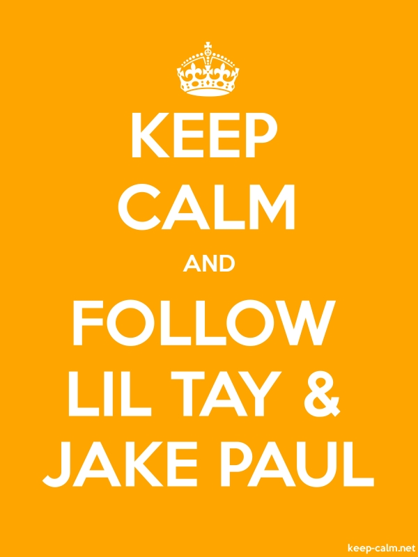 KEEP CALM AND FOLLOW LIL TAY & JAKE PAUL - white/orange - Default (600x800)