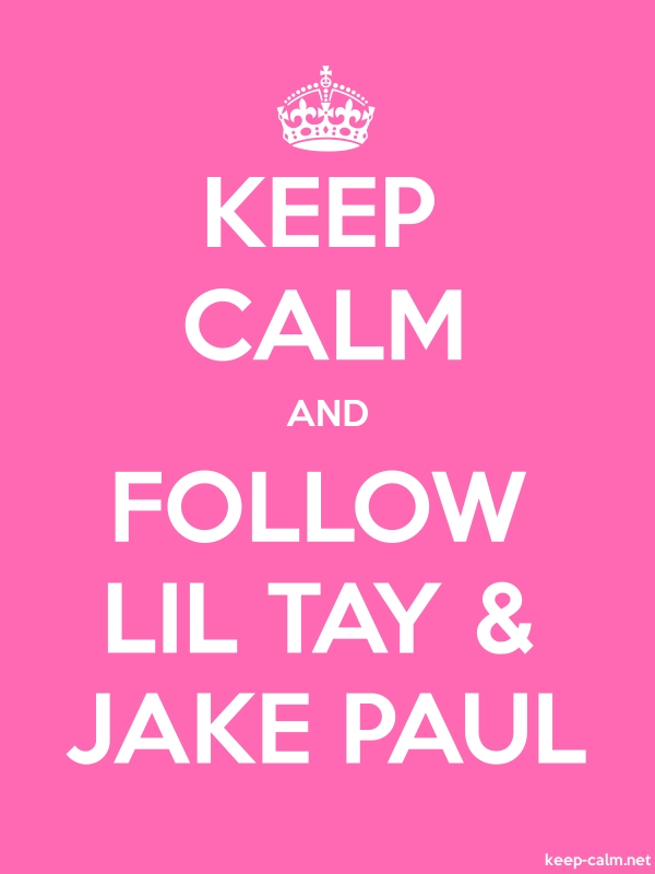 KEEP CALM AND FOLLOW LIL TAY & JAKE PAUL - white/pink - Default (600x800)