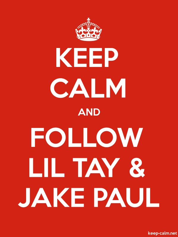 KEEP CALM AND FOLLOW LIL TAY & JAKE PAUL - white/red - Default (600x800)