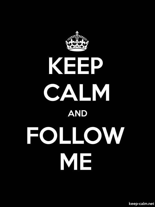 KEEP CALM AND FOLLOW ME - white/black - Default (600x800)
