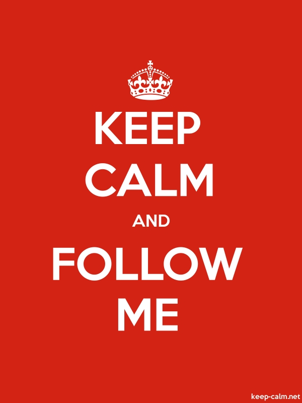 KEEP CALM AND FOLLOW ME - white/red - Default (600x800)