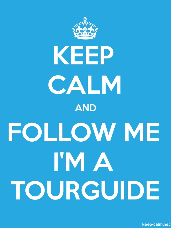 KEEP CALM AND FOLLOW ME I'M A TOURGUIDE - white/blue - Default (600x800)