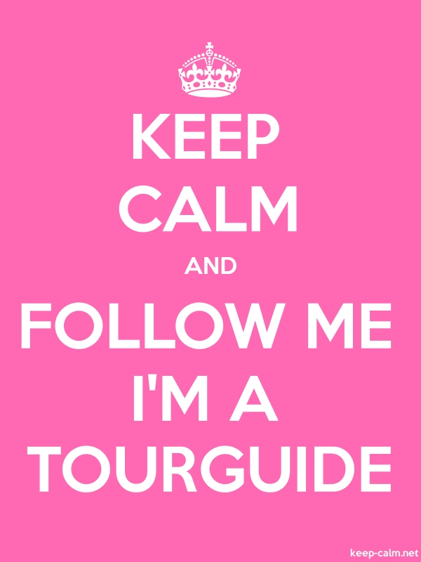 KEEP CALM AND FOLLOW ME I'M A TOURGUIDE - white/pink - Default (600x800)