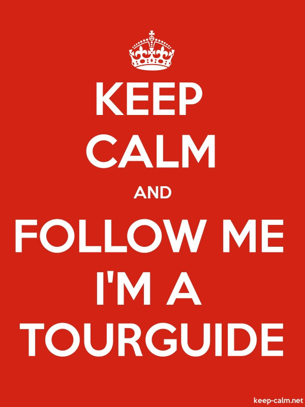 KEEP CALM AND FOLLOW ME I'M A TOURGUIDE - white/red - Default (600x800)