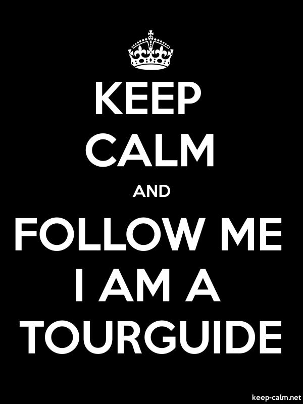 KEEP CALM AND FOLLOW ME I AM A TOURGUIDE - white/black - Default (600x800)