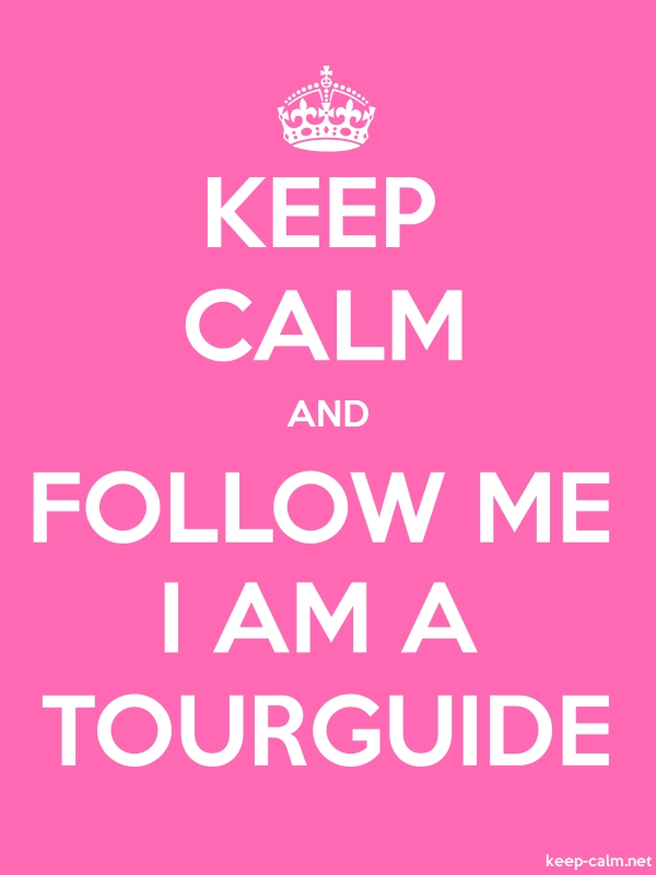 KEEP CALM AND FOLLOW ME I AM A TOURGUIDE - white/pink - Default (600x800)