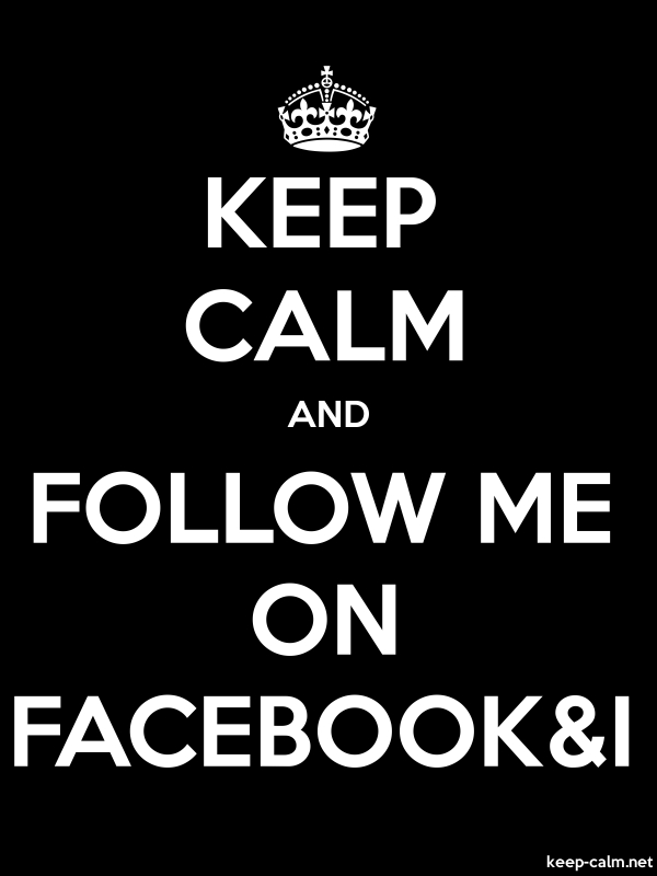 KEEP CALM AND FOLLOW ME ON FACEBOOK&I - white/black - Default (600x800)