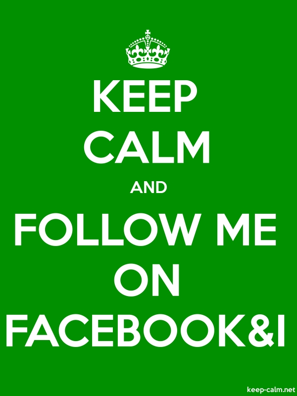 KEEP CALM AND FOLLOW ME ON FACEBOOK&I - white/green - Default (600x800)